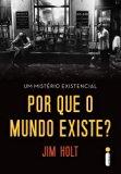 Por Que O Mundo Existe? (Em Portugues do Brasil)