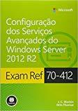 Exam Ref 70-412: Configuracao dos Servicos Avancados do Windows Server 2012 R2