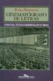 Cinematografo de letras: Literatura, tecnica e modernizacao no Brasil (Portuguese Edition)