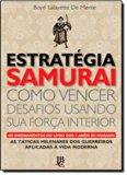 Estratégia Samurai - Como Vencer Desafios Usando Sua Força Interior (Em Portuguese do Brasil)