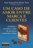 Um Caso De Amor Entre Marca E Clientes (Em Portuguese do Brasil)