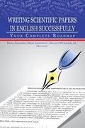 Writing Scientific Papers in English Successfully: Your Complete Roadmap