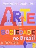 Arte e Sociedade no Brasil de 1957 a 1975 - Vol. 2