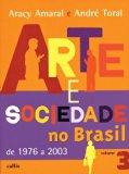 Arte e Sociedade no Brasil de 1976 a 2003 - Vol. 3