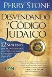 Desvendando o Codigo Judaico: 12 Segredos Que Transformarão Sua Vida, Sua Familia, Sua Saude...