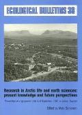 Research in Arctic Life and Earth Sciences Present Knowledge and Futre Perspectives
