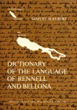 Dictionary of the language of Rennell and Bellona. Part 1: Rennellese and Bellonese to Engli...