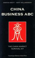 China Business ABC The China Market Survival Kit