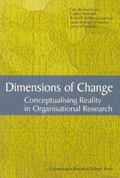 Dimensions of Change Conceptualising Reality in Organisational Research