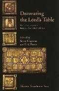 Decorating The Lords Table On The Dynamics Between Image And Altar In The Middle Ages