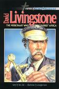 David Livingstone, The Missionary Who Discovered Africa