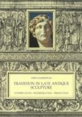 Tradition in Late Antique Sculpture Conservation, Modernization, Production