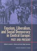 Fascism, Liberalism, and Social Democracy in Central Europe Past and Present