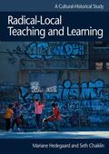 Radical-Local Teaching And Learning A Cultural - Historical Approach