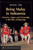 Being Malay in Indonesia: Histories, Hopes and Citizenship in the Riau Archipelago (SEAPS)
