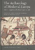 Archaeology of Medieval Europe, Volume 1: The Eighth to Twelfth Centuries AD