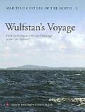 Wulfstan's Voyage: The Baltic Sea Region in the Early Viking Age as Seen from Shipboard (Mar...