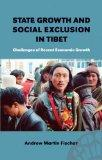 State Growth And Social Exclusion in Tibet: Challenges of Recent Economic Growth (Nordic Ins...