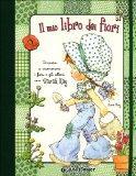 Il mio libro dei fiori. Impara a riconoscere i fiori e gli alberi con Sarah Kay