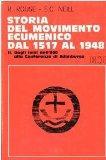 Storia del movimento ecumenico dal 1517 al 1948 vol. 2 - Dagli inizi dell'800 alla Conferenz...