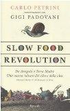 Slow Food Revolution. Da Arcigola a Terra Madre. Una nuova cultura del cibo e della vita