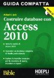 Costruire database con Access 2010. Con CD-ROM