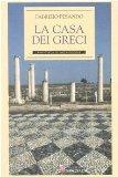 La casa dei Greci (Biblioteca di archeologia) (Italian Edition)