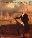 Firenze e la sua immagine: Cinque secoli di vedutismo (Italian Edition)