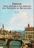 Firenze nella pittura e nel disegno dal Trecento al Settecento (Italian Edition)