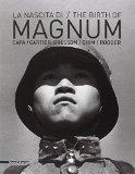 The Birth of Magnum: Robert Capa, Henri Cartier-Bresson, George Rodger, David 'Chim' Seymour