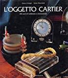 L'oggetto Cartier: 150 anni di tradizione e innovazione (Italian Edition)