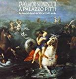 Capolavori sconosciuti a Palazzo Pitti: Restauri di dipinti dal XIV al XVIII secolo (Italian...