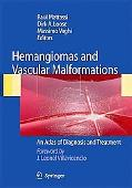 Vascular Malformations and Hemangiomas An Atlas of Diagnosis and Treatment