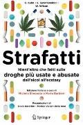 Strafatti: Nient'altro che fatti sulle droghe pi usate e abusate - dall'alcol all'ecstasy (I...