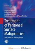 Treatment of Peritoneal Surface Malignancies : State of the Art and Perspectives