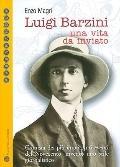 Luigi Barzini: una vita da inviato (PASSAPAROLA) (Italian Edition)