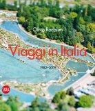 Olivo Barbieri: Viaggi in Italia 1982-2009