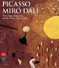 Picasso, Miro, Dali: Three Angry Young Men and the Dawn of the Modern
