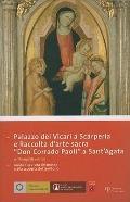 Palazzo dei Vicari a Scarperia e Raccolta darte sacra 'Don Corrado Paoli' a Sant'Agata: Guid...