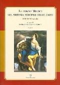 Le donne Medici nel sistema europeo delle corti: XVI-XVIII secolo. Atti del convegno interna...