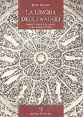 La lingua degli angeli: Simboli e segreti della basilica di San Miniato a Firenze (La storia...