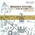 Bruciamo le biblioteche... Il libro futurista nelle collezioni pubbliche fiorentine: Album 1...