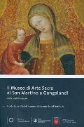 Il museo di Arte Sacra di San Martino a Gangalandi: Guida alla visita del museo e alla scope...