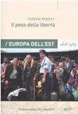 Il peso della libert. L'Europa dell'Est dal 1989
