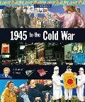 1945 to the Cold War (History)