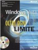 Microsoft Windows Vista. Oltre ogni limite. Con CD-ROM