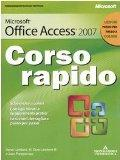 Microsoft Office Access 2007. Corso rapido