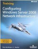 Configuring Windows Server 2008. Network infrastructure. Esame MCTS 10-642. Con CD-ROM. Ediz...