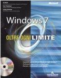 Windows 7. Oltre ogni limite. Con CD-ROM