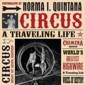 Norma I. Quintana: Circus : A Traveling Life